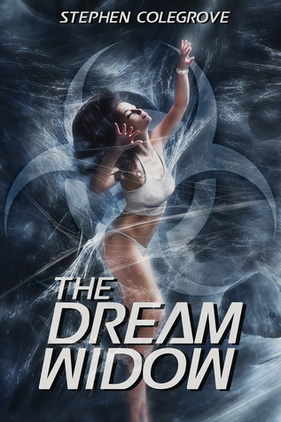 The Dream Widow  by  Stephen Colegrove