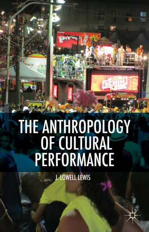 Anthropology of Cultural Performance John Lowell Lewis