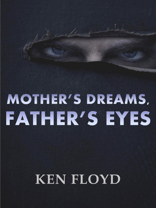 Mothers Dreams, Fathers Eyes Ken Floyd