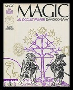 Magic: An Occult Primer  by  David   Conway