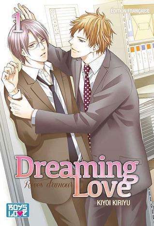 Dreaming Love - Rêves dAmour Tome 1  by  Kiyoi Kiriyu