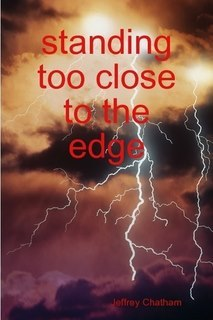 Standing Too Close To The Edge Jeffrey Chatham