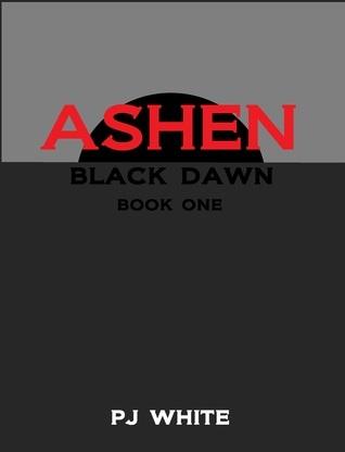 Ashen (Black Dawn, #1) P.J. White
