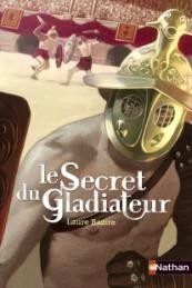 Le Secret du Gladiateur  by  Laure Bazire