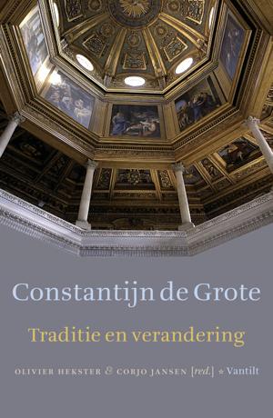 Constantijn de Grote Traditie en verandering  by  Olivier Hekster