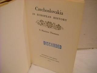 Czechoslovakia in European History  by  Samuel Harrison Thomson