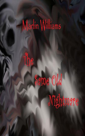 The Same Old Nightmare  by  Marlin Williams