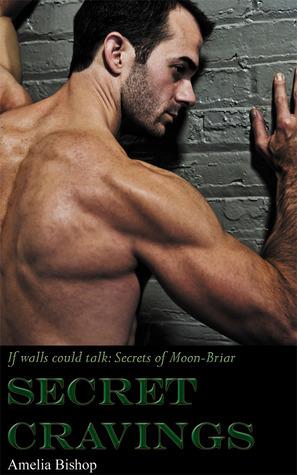 Secret Cravings (Moon-Briar #3) Amelia  Bishop