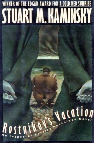 Rostnikovs Vacation (Porfiry Rostnikov, #7)  by  Stuart M. Kaminsky
