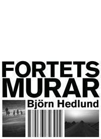 Fortets murar  by  Björn Hedlund