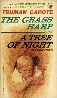 The Grass Harp, and  A Tree of Night and other stories  by  Truman Capote