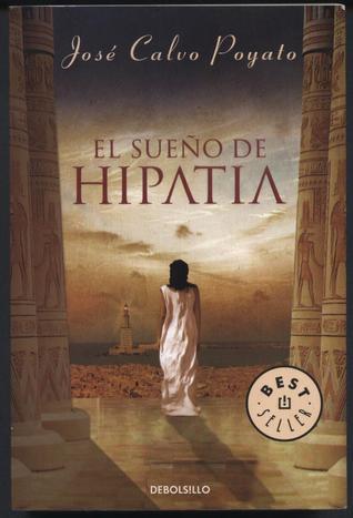El sueño de Hipatia  by  José Calvo Poyato