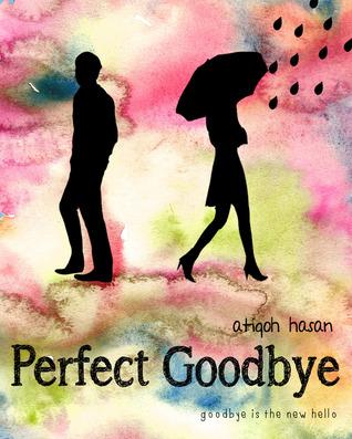 Perfect Goodbye Atiqoh Hasan