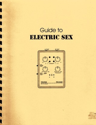 Guide to Electric Sex  by  Folsom Electric Company