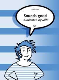 Sounds good - Kuulostaa hyvältä Lili Ahonen