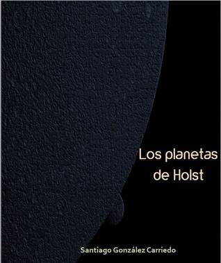 Los Planetas de Holst González Carriedo, Santiago