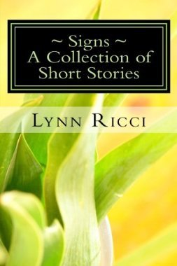 Signs - A Collection of Short Stories Lynn C. Ricci