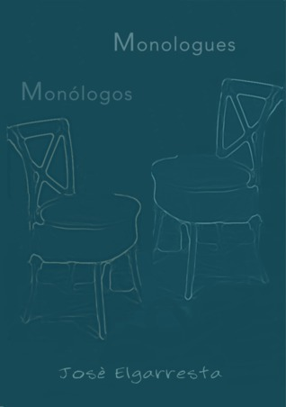 Monólogos/Monologues  by  José Elgarresta