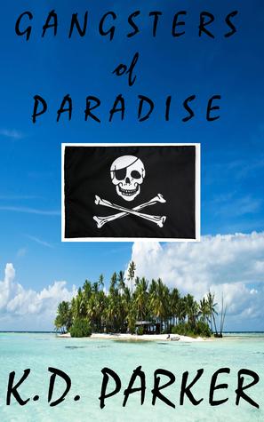 Gangsters of Paradise K.D. Parker