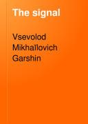 The Signal  by  Vsevolod Garshin