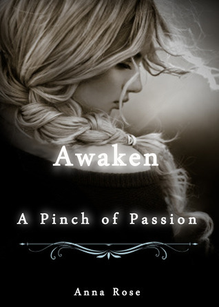 Awaken A Pinch of Passion  by  Anna   Rose