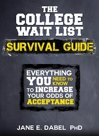 The College Wait List Survival Guide: Everything You Need to Know to Increase Your Odds of Acceptance Jane E. Dabel