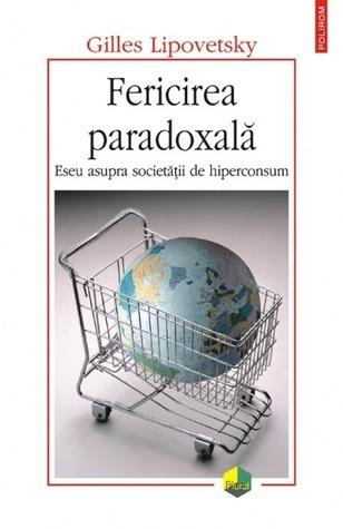 Fericirea Paradoxală  by  Gilles Lipovetsky