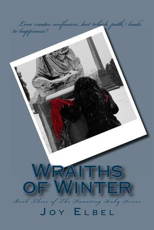 Wraiths of Winter (Haunting Ruby, #3) Joy Elbel
