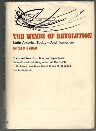 The Winds of Revolution Tad Szulc
