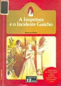 A Inspetora e o incidente gaúcho (A Inspetora #32)  by  Santos de Oliveira
