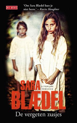 De vergeten zusjes Sara Blaedel