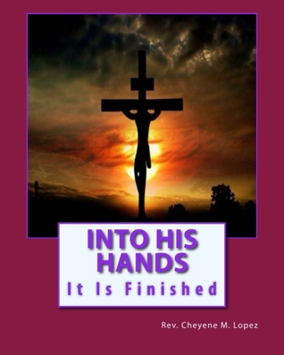 Into His Hands: Way Of The Cross Cheyene Montana Lopez