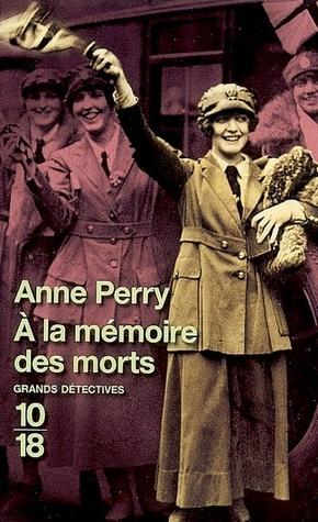 A la mémoire des morts (Joseph et Matthew Reavley, #5) Anne Perry