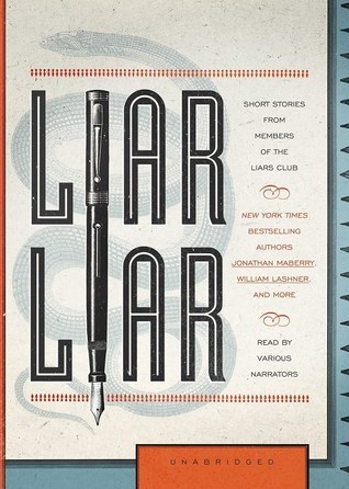 Liar Liar: Short Stories from Members of the Liars Club  by  The Liars Club