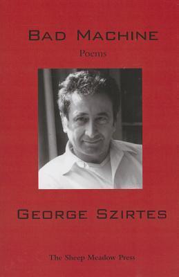 Bad Machine George Szirtes
