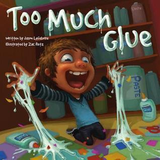 Too Much Glue Jason Lefebvre