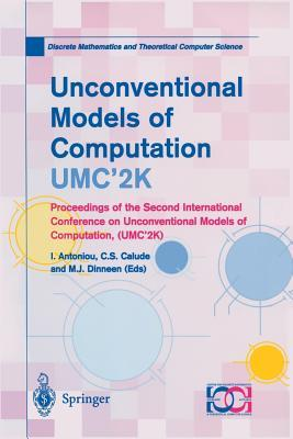 Unconventional Models of Computation, Umc 2k: Proceedings of the Second International Conference on Unconventional Models of Computation, (Umc 2k) C.S. Calude