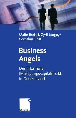 Business Angels: Der Informelle Beteiligungskapitalmarkt in Deutschland  by  Malte Brettel