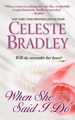 When She Said I Do  by  Celeste Bradley