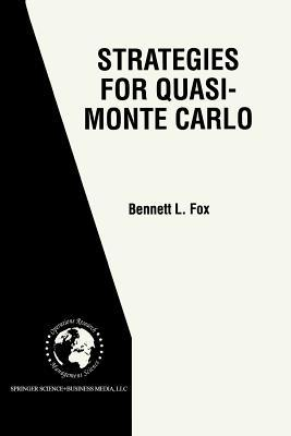 Strategies for Quasi-Monte Carlo Bennett L Fox
