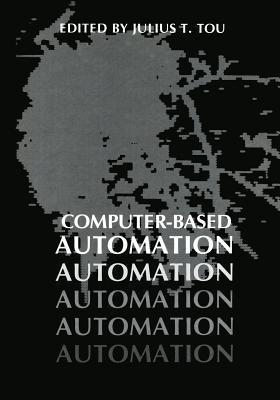 Computer-Based Automation  by  Julius T Tou