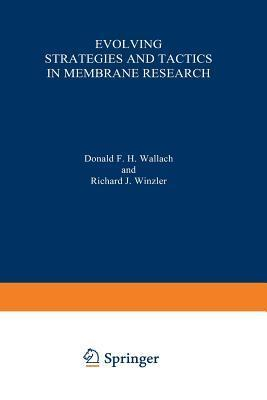 Evolving Strategies and Tactics in Membrane Research D.F. Hoelzl Wallach