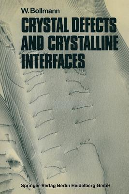 Crystal Defects and Crystalline Interfaces  by  Walter Bollmann