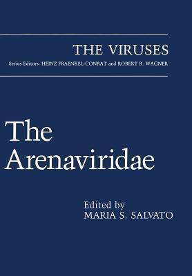 The Arenaviridae Maria S Salvato
