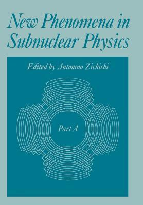 New Phenomena in Subnuclear Physics: Part a Antonino Zichichi