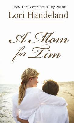 A Mom for Tim  by  Lori Handeland