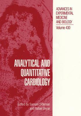 Analytical and Quantitative Cardiology  by  Samuel Sideman