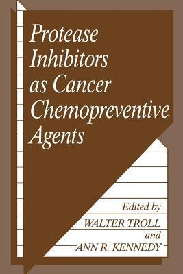 Protease Inhibitors as Cancer Chemopreventive Agents Ann R. Kennedy