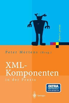 XML-Komponenten in der Praxis  by  Peter  Mertens