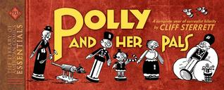 Loac Essentials Volume 3: Polly and Her Pals 1933  by  Cliff Sterrett